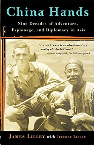 China Hands Nine Decades of Adventure Espionage and Diplomacy in Asia