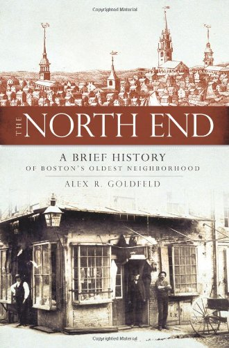 The North End: A Brief History of Boston's Oldest...