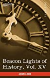 Beacon Lights of History, John Lord, 1605207225