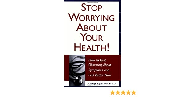 How to stop being worried about health