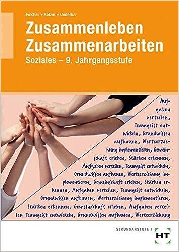 Zusammenleben - Zusammenarbeiten: SOZIALES - 9. Jahrgangsstufe ...