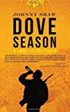 Front cover for the book Dove Season (Jimmy Veeder Fiasco) by Johnny Shaw