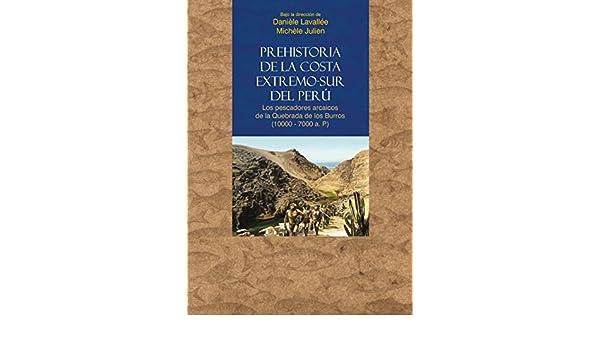 Amazon.com: Prehistoria de la costa extremo-sur del Perú: Los pescadores arcaicos de la Quebrada de los Burros (10000-7000 a.