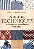 Knitting Techniques: Volume 1 (The Harmony Guides)