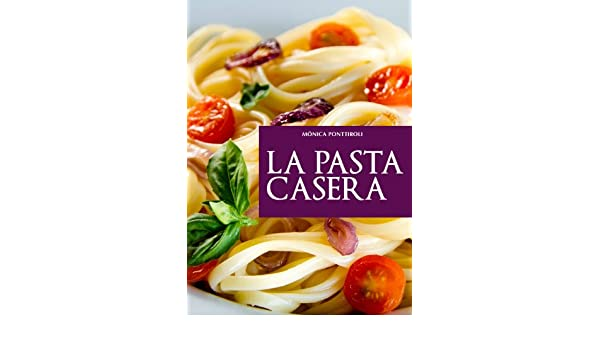La pasta casera (Spanish Edition) - Kindle edition by Mónica Ponttiroli. Cookbooks, Food & Wine Kindle eBooks @ Amazon.com.