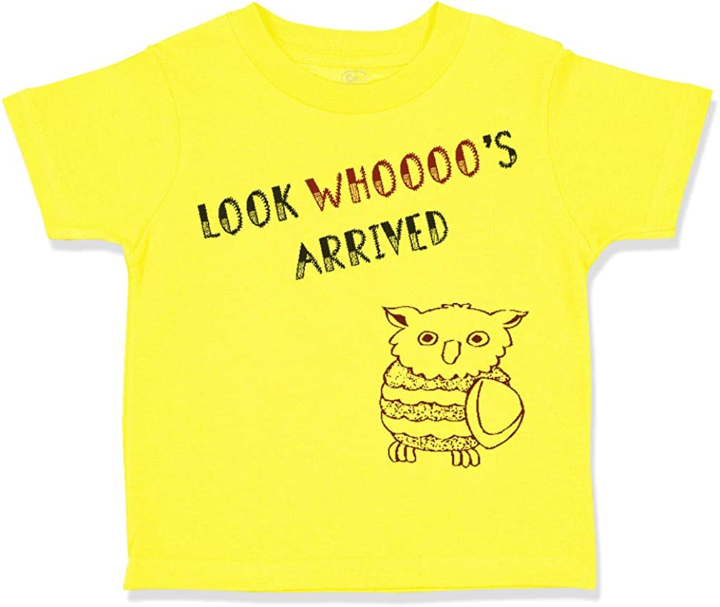 Custom Toddler T-Shirt Brown Owl Saying Look Whos Arrived Boy /& Girl Clothes