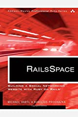 RailsSpace: Building a Social Networking Website with Ruby on Rails (Addison-Wesley Professional Ruby Series) Paperback