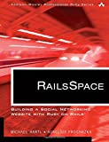RailsSpace: Building a Social Networking Website with Ruby on Rails (Addison-Wesley Professional Ruby Series) (Paperback)