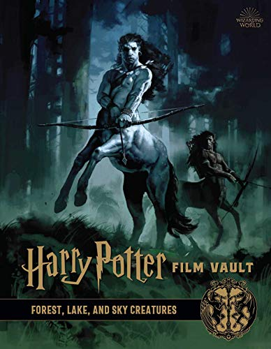 Harry Potter: Film Vault: Volume 1: Forest, Lake, and Sky Creatures (Harry Potter Beast Vault)