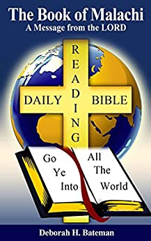 The Book of Malachi: A Message from the LORD (Daily Bible Reading Series 24) by [Bateman, Deborah H.]