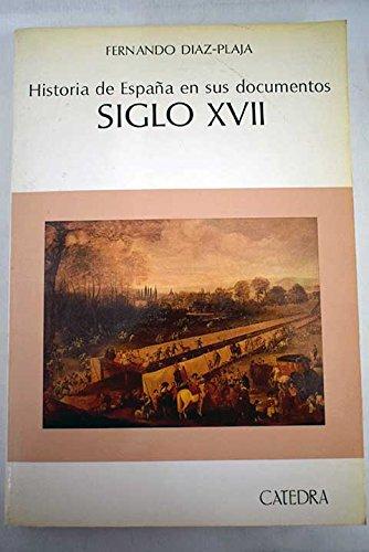Historia de España en sus documentos : siglo XVII Historia. Serie mayor: Amazon.es: Diaz-Plaja, Fernando: Libros