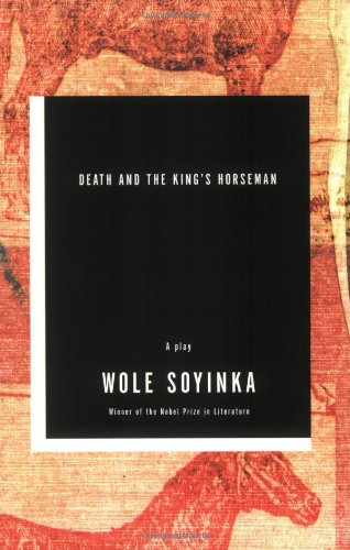 Death and the King's Horseman: A Play Paperback – April 17, 2002 Wole Soyinka W. W. Norton & Company 0393322998 African