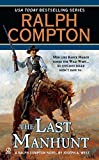 img - for The Last Manhunt (Ralph Compton) book / textbook / text book