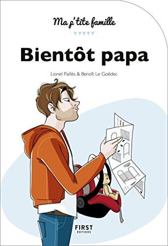 Bientôt papa, 2e édition (MA P TITE FAMIL) (French Edition)