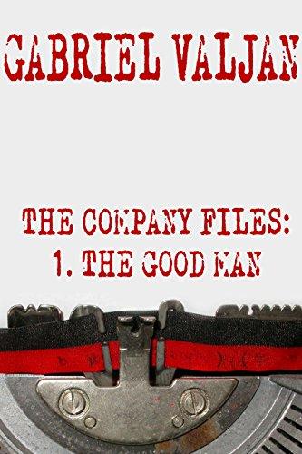 The Company Files: The Good Man by [Valjan, Gabriel]