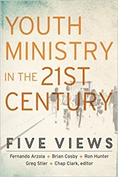 Youth Ministry in the 21st Century: Five Views (Youth, Family, and Culture) by Chap Clark (2015-08-18)