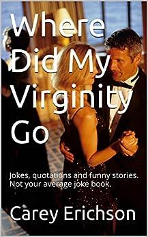 Where Did My Virginity Go: Jokes, - 23.9KB