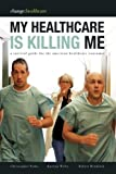 My Healthcare Is Killing Me, Katrina Welty and Christopher Parks, 0981917259