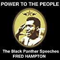 Power to the People: The Black Panthers Speak Audiobook by Fred Hampton Narrated by Fred Hampton