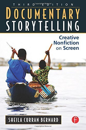 Download Documentary Storytelling: Creative Nonfiction on Screen 3rd (third) by Curran Bernard, Sheila (2010) Paperback ebook