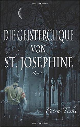 Die Geisterclique von St. Josephine: Roman