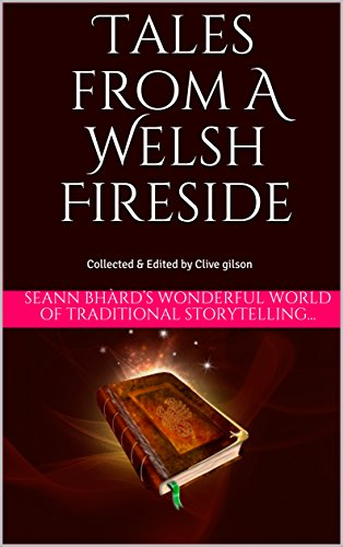 #freebooks – Tales from a Welsh Fireside: Seann Bhàrd's wonderful world of traditional storytelling… (Tales from The World's Firesides Book 1) by Clive Gilson