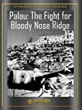Crusade in the Pacific: Palau - The Fight for Bloody Nose Ridge