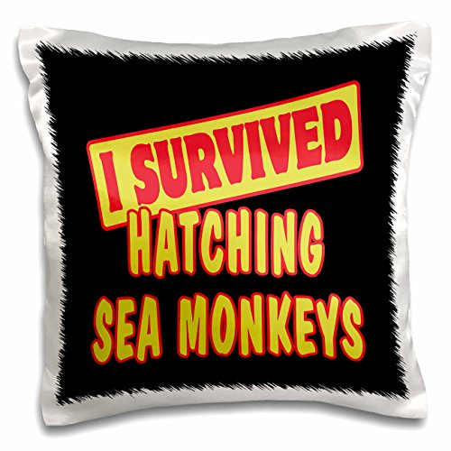 3dRose Dooni Designs Survive Sayings - I Survived Hatching Sea Monkeys Survial Pride And Humor Design - 16x16 inch Pillow Case (pc_117997_1)