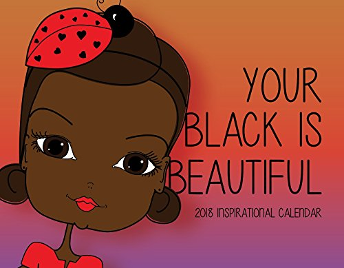 2018 African American Inspirational Month Wall Calendar Positive Thinking Increase Confidence Daily Affirmations Black Girls Rock (Daily Positive Calendar 2018)