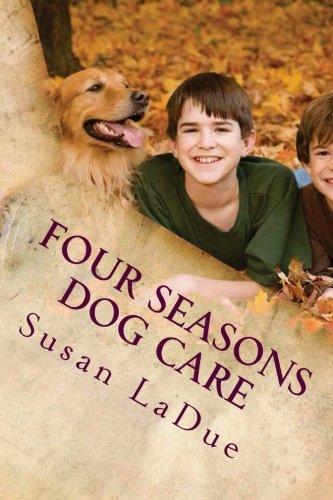 Download Four Seasons Dog Care: Tips for Enjoying Your Dog As The Seasons Change pdf epub