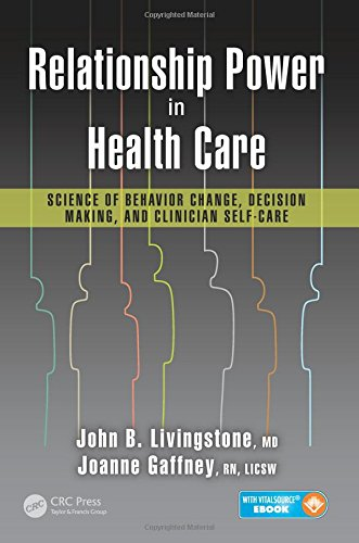 Relationship Power in Health Care: Science of Behavior Change, Decision Making, and Clinician Self-Care