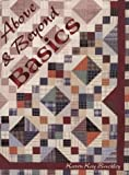img - for Above and Beyond Basics: A Medley of Quilted Memoirs by Karen K. Buckley (1996-07-02) book / textbook / text book