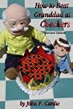 How to Beat Granddad at Checkers, John P. Cardie, 1598795988