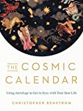 The Cosmic Calendar: Using Astrology to Get in Sync