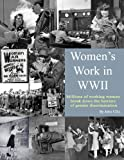 Women's Work in WWII : Millions of Working Women Break down the Barriers of Gendoer Discriimination, Cilio, John, 0982772882
