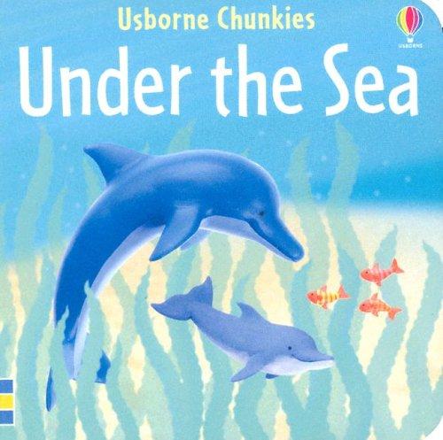 Read Online Under The Sea (Chunky Board Books) PDF