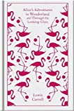 Alice's Adventures in Wonderland and Through the Looking Glass (Clothbound Classics) by Carroll, Lewis (2009) Hardcover