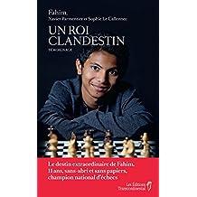 Un roi clandestin: Le destin extraordinaire de Fahim, 11 ans, sans-abri et sans papiers, champion national d'échecs (French Edition)