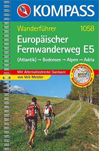 Europäischer Fernwanderweg E5   Atlantik   Bodensee   Alpen   Adria