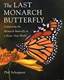 The Last Monarch Butterfly, Phil Schappert, 1552979695