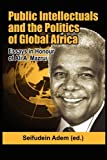 Public Intellectuals and the Politics of Global Africa, , 1906704759