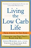 Living the Low-Carb Life: From Atkins to the Zone Choosing the Diet That s Right for You