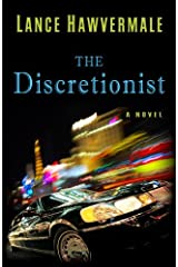 The Discretionist by Lance Hawvermale (2014-07-16)