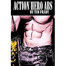 Action Hero Abs by Tim Frady (2013-06-30)