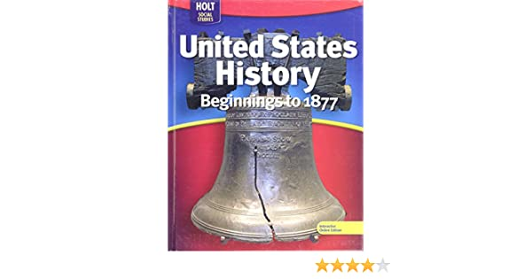 United States History  Beginnings to 1877 2009 Holt Social Studies
