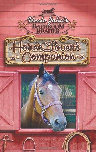 Uncle John's Bathroom Reader Horse Lover's Companion (Uncle John's Bathroom Readers)
