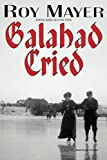 img - for Galahad Cried book / textbook / text book