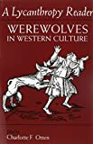 A Lycanthropy Reader: Werewolves in Western Culture