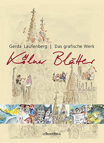Kölner Blätter: Das grafische Werk