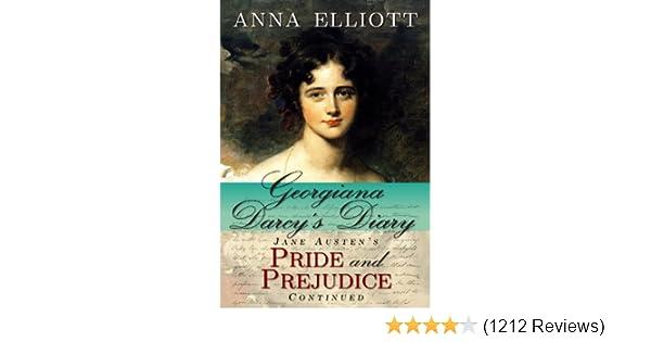 Georgiana Darcys Diary Jane Austens Pride And Prejudice Continued